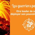 Les guerriers pacifiques : déployer son pouvoir personnel et être leader de sa vie – stage de danse libre
